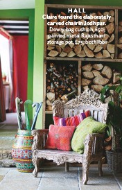??  ?? HALL Claire found the elaborately carved chair in Jodhpur. Dowry bag cushion, £50; painted metal Rajasthani storage pot, £75; both Ibbi EXTERIOR The new dining space was designed to make the most of the river view. DINING ROOM The bespoke table was...