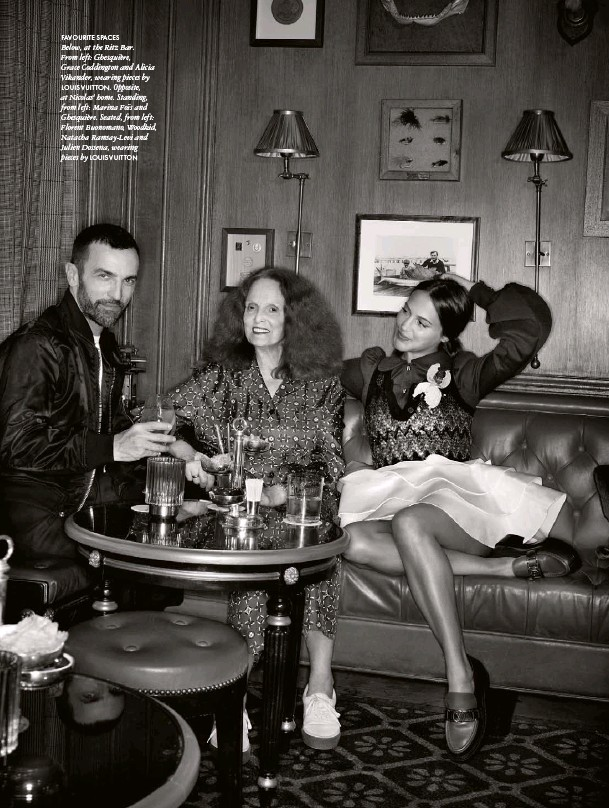??  ?? FAVOURITE SPACES Below, at the Ritz Bar. From left: Ghesquière, Grace Coddington and Alicia Vikander, wearing pieces by LOUIS VUITTON. Opposite, at Nicolas' home. Standing, from left: Marina Foïs and Ghesquière. Seated, from left: Florent Buonomano, Woodkid, Natacha Ramsay-Levi and Julien Dossena, wearing pieces by LOUIS VUITTON