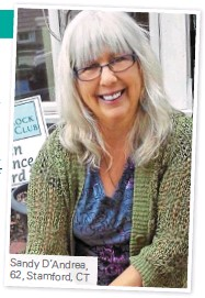 ??  ?? Sandy D'Andrea, 62, Stamford, CT