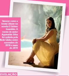 ??  ?? Simone como a beata Liliane na novela O Sétimo Guardião.a trama do autor Aguinaldo Silva foi exibida pela Rede Globo entre novembro de 2018 e maio de 2019