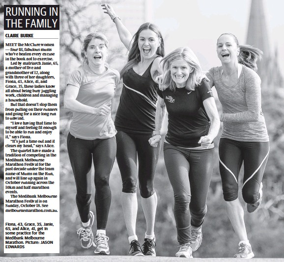 ??  ?? Fiona, 43, Grace, 35, Janie, 65, and Alice, 41, get in some practice for the Medibank Melbourne Marathon. Picture: JASON EDWARDS