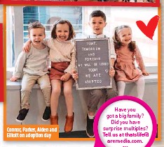 ??  ?? Connor, Parker, Aiden and Elliott on adoption day