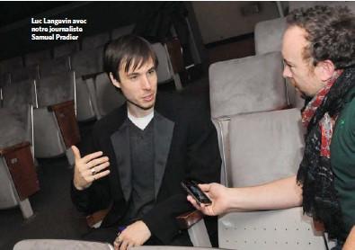 ??  ?? Luc Langevin avec notre journaliste Samuel Pradier
