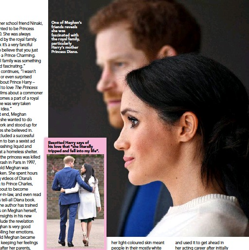 """??  ?? One of Meghan's friends reveals she was fascinated with the royal family, particularly Harry's mother Princess Diana. Besotted Harry says of his love that """"she literally tripped and fell into my life""""."""