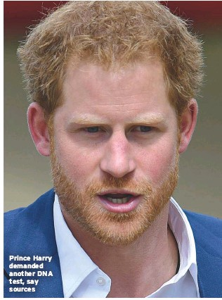 ??  ?? Prince Harry demanded another DNA test, say sources