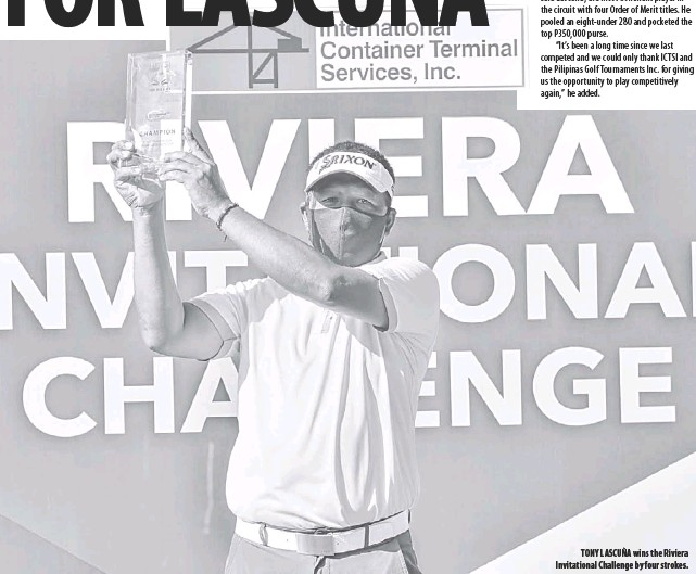??  ?? Ton y Lasc uña wins the Riviera Invitational Challenge by four strokes.