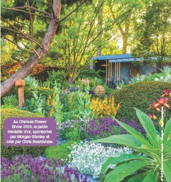??  ?? Au Chelsea Flower Show 2019, le jardin médaille d'or, sponsorisé par Morgan Stanley et créé par Chris Beardshaw.