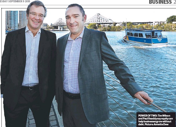 ??  ?? POWER OF TWO: Tim Wilson and Paul Readdy say equity can help businesses grow without debt. Picture: Annette Dew