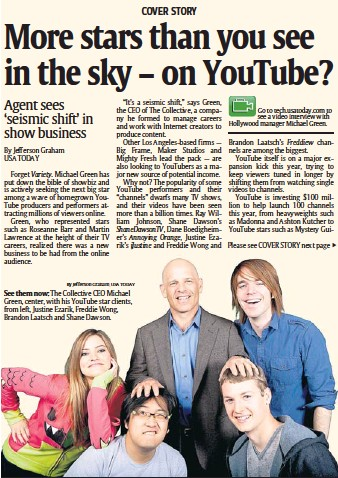 ?? By Jefferson Graham, USA TODAY ?? See them now: The Collective CEO Michael Green, center, with his Youtube star clients, from left, Justine Ezarik, Freddie Wong, Brandon Laatsch and Shane Dawson.