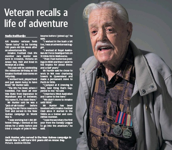 ?? Picture: Andrew Ritchie ?? Jack Hunter, who served in the New Guinea campaign in World War II, will turn 100 years old on Anzac Day.