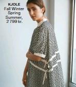 ??  ?? KJOLE Fall Winter Spring Summer, 2 799 kr.