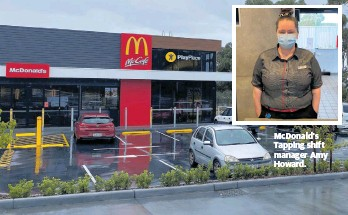 ??  ?? McDonald's in Tapping is still welcoming customers. McDonald's Tapping shift manager Amy Howard.