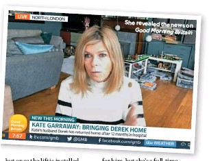??  ?? She revealed the news on Good Morning Britain