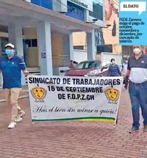 ??  ?? MEDIDAS. Los funcionarios de FEDE Zamora exigen el pago de tres meses de sueldos.