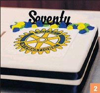The 70 Year Celebration Cake 3 Rotary President Jenny Sim 4 David Shipston Kevin Borrman Rob Waterson Sam Renato Julita Lindsay