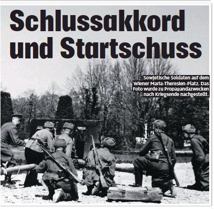 ??  ?? Sowjetische Soldaten auf dem Wiener Maria-Theresien-Platz. Das Foto wurde zu Propagandazwecken nach Kriegsende nachgestellt.