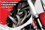 ??  ?? Unlike the competition, Kawasaki placed the turbo up front