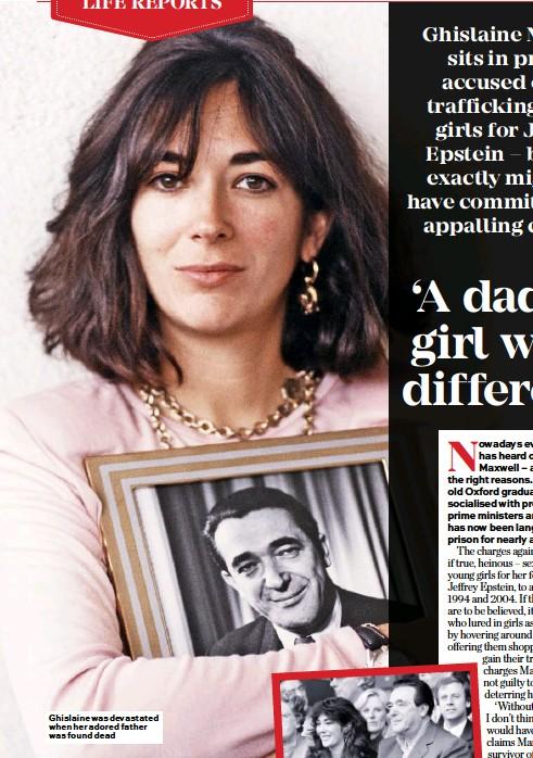 ??  ?? Ghislaine was devastated when her adored father was found dead