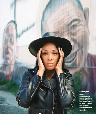 ??  ?? Free Spirit Richard says moving back to her hometown of New Orleans has helped fuel her artistic growth.