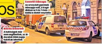 ??  ?? Későn érkeztek A hatóságok már nem segíthettek, az áldozatok több napja halottak lehettek