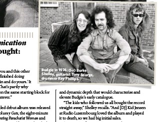 ??  ?? Budgie in 1974: (l-r) Burke Shelley, guitarist Tony Bourge, drummer Ray Phillips.
