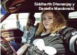 ??  ?? Siddharth Dhananjay y Danielle Macdonald.