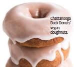 ??  ?? Chattanooga Duck Donuts' vegan doughnuts.