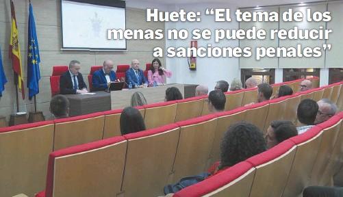"""HUETE: """"EL TEMA DE LOS MENAS NO SE PUEDE REDUCIR A SANCIONES PENALES"""""""