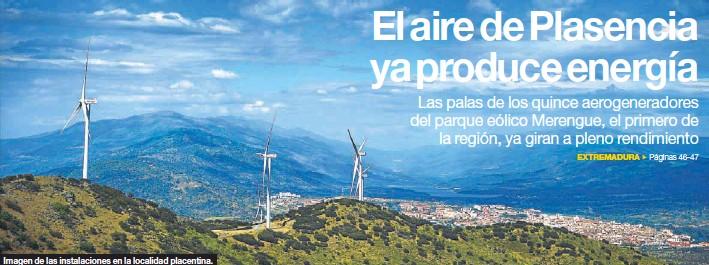 EL AIRE DE PLASENCIA YA PRODUCE ENERGÍA EXTREMADURA
