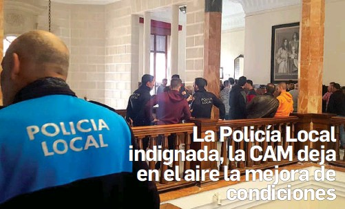 LA POLICÍA LOCAL INDIGNADA, LA CAM DEJA EN EL AIRE LA MEJORA DE CONDICIONES