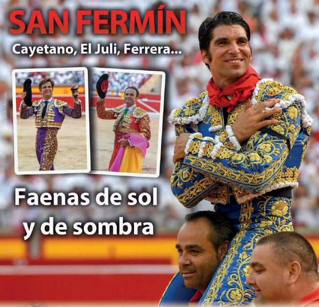 SAN FERMÍN CAYETANO, EL JULI, FERRERA...