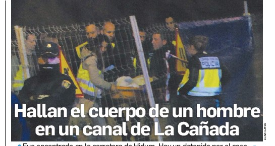 HALLAN EL CUERPO DE UN HOMBRE EN UN CANAL DE LA CAÑADA