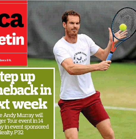 MURRAY TO STEP UP SINGLES COMEBACK IN MAJORCA NEXT WEEK