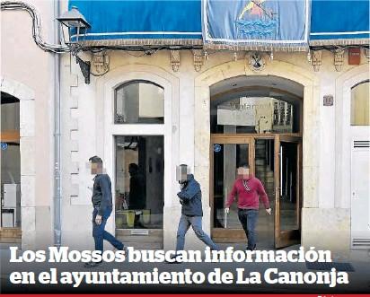 LOS MOSSOS BUSCAN INFORMACIÓN EN EL AYUNTAMIENTO DE LA CANONJA