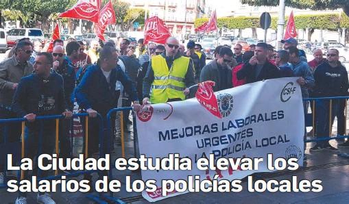 LA LA CIUDAD CIUDAD ESTUDIA ESTUDIA ELEVAR ELEVAR LOS LOS SALARIOS DE LOS POLICÍAS LOCALES