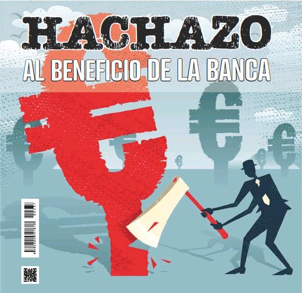 HACHAZO AL BENEFICIO DE LA BANCA