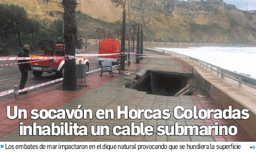 UN SOCAVÓN EN HORCAS COLORADAS INHABILITA UN CABLE SUBMARINO