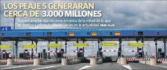 LOS PEAJE S GENERARÁN CERCA DE 3.000 MILLONES