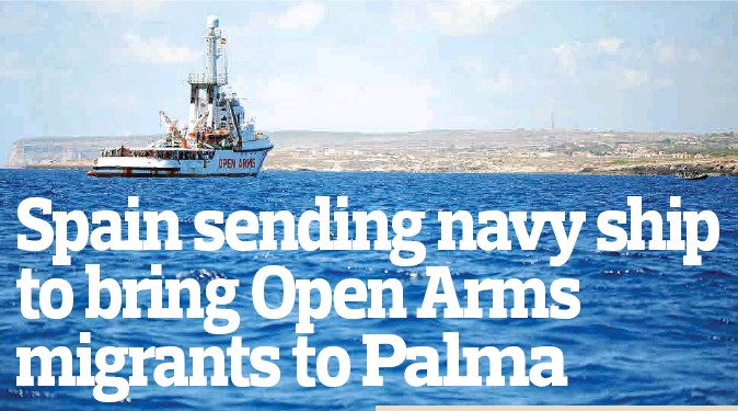 SPAIN SENDING NAVY SHIP TO BRING OPEN ARMS MIGRANTS TO PALMA