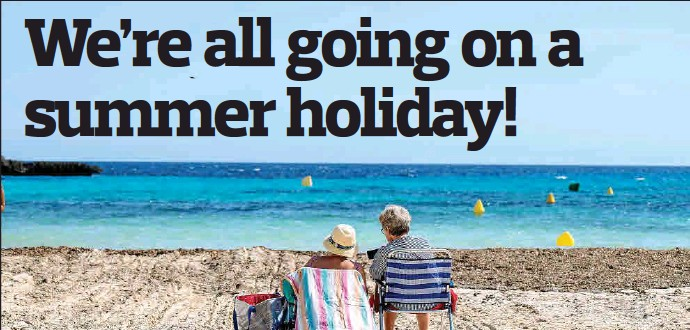 WE'RE ALL GOING ON A SUMMER HOLIDAY!