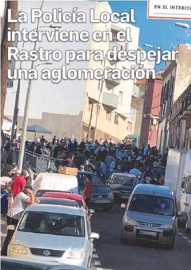 LA POLICÍA LOCAL INTERVIENE EN EL RASTRO PARA DESPEJAR UNA AGLOMERACIÓN