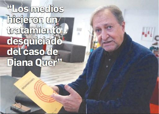 """""""LOS MEDIOS HICIERON UN TRATAMIENTO DESQUICIADO DEL DEL CASO CASO DE DE DIANA QUER"""""""