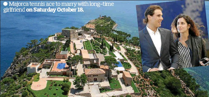 RAFA NADAL WEDDING RECEPTION AT BRITISH-OWNED ESTATE IN POLLENSA