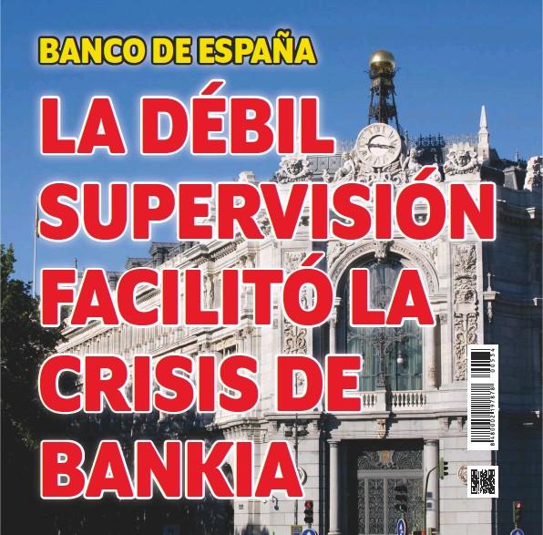 LA DÉBIL SUPERVISIÓN FACILITÓ LA CRISIS DE BANKIA