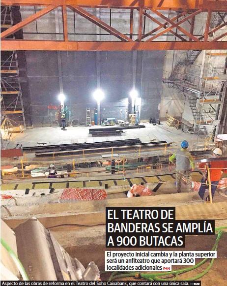 EL TEATRO DE BANDERAS SE AMPLÍA A 900 BUTACAS