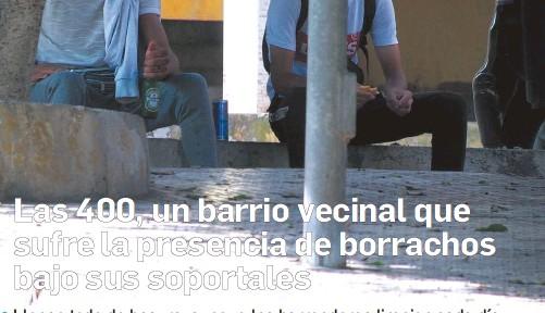 LAS 400, UN BARRIO VECINAL QUE SUFRE LA PRESENCIA DE BORRACHOS BAJO SUS SOPORTALES