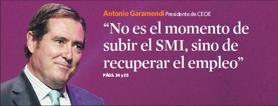 """""""NO ES EL MOMENTO DE SUBIR EL SMI, SINO DE RECUPERAR EL EMPLEO"""""""